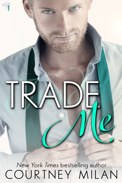 Trade Me by Courtney Milan