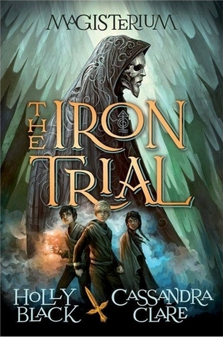 The Iron Trial by Holly Black, Cassandra Clare